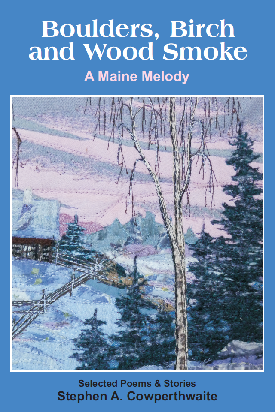 Boulders, Birch and Wood Smoke: A Maine Melody