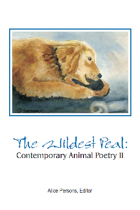 THE WILDEST PEAL: Contemporary Animal Poetry II